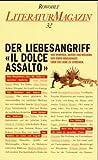 Der Liebesangriff, 'Il dolce assalto'. Rowohlt Literaturmagazin H.32 (349803880X) by Lüdke, Martin