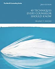 40 Techniques Every Counselor Should Know (Merrill Counseling (Paperback))