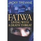 Fatwa: Living with a Death Threatby Jacky Trevane