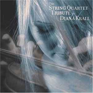String Quartet Tribute to Diana Krall by Diana Krall