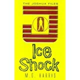 Ice Shock (The Joshua Files #2)by M G Harris