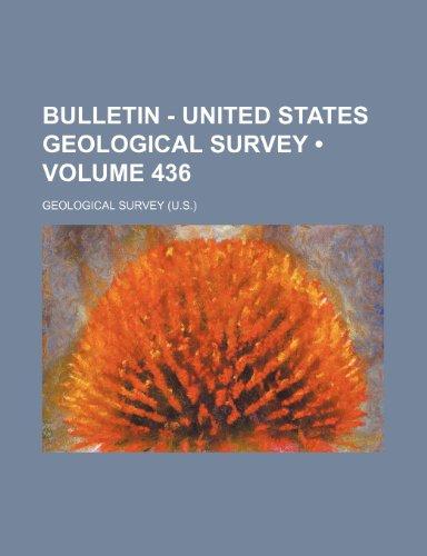 Bulletin - United States Geological Survey (Volume 436)