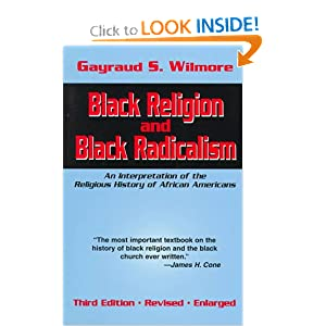 Black Religion and Black Radicalism: An Interpretation of the Religious History of African Americans by