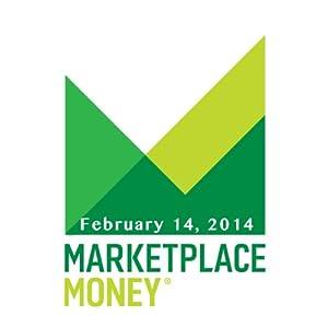 Marketplace Money, February 14, 2014