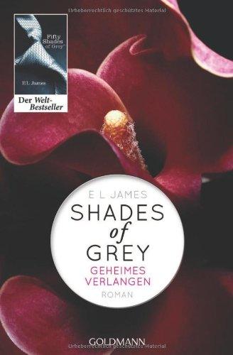 Shades of Grey - Geheimes Verlangen: Band 1 - Roman