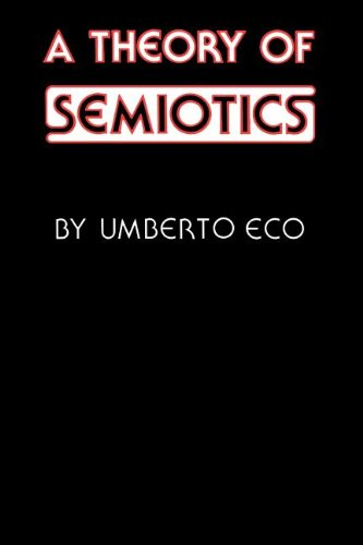 A Theory of Semiotics (Advances in Semiotic)