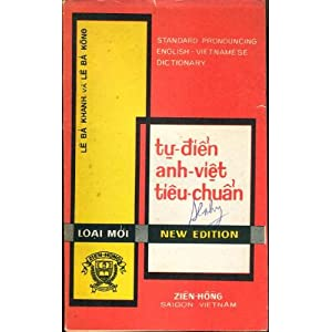 Standard Pronouncing English-Vietnamese Dictionary, with a Guide to Vietnamese Pronunciation - Lê Bá Khánh, Lê Bá Không