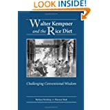 Walter Kempner and the Rice Diet: Challenging Conventional Wisdom