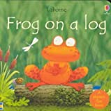 Frog on a Log (Usborne Easy Words to Read) (0613753089) by Cox, Phil Roxbee