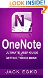 OneNote: OneNote Ultimate User Guide to Getting Things Done (Setup OneNote for GTD (2015) in 5 Savvy Steps)
