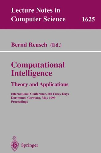 Computational Intelligence. Theory And Applications: International Conference, 6Th Fuzzy Days, Dortmund, Germany, May 25-28, 1999, Proceedings (Lecture Notes In Computer Science)