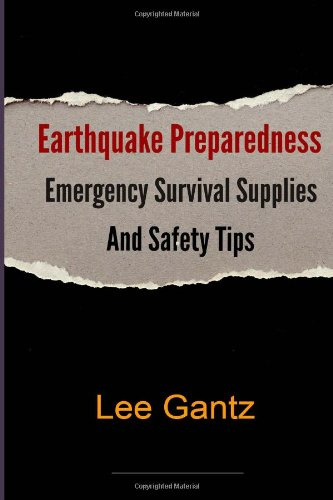 Earthquake Preparedness: Emergency Survival Supplies and Safety Tips