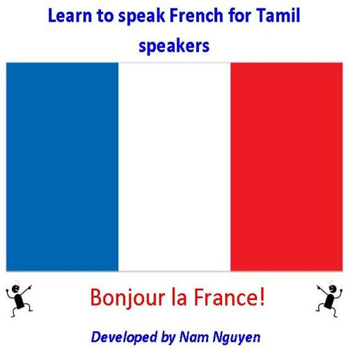 Nam Nguyen - Learn to Speak French for Tamil Speakers
