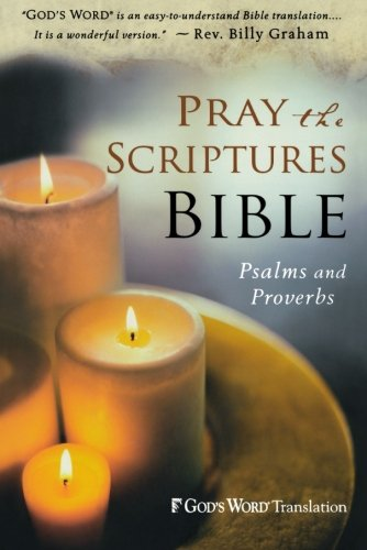 Pray the Scriptures Bible: Psalms and Proverbs (God's Word Translation)