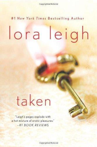 Taken by Lora Leigh - Lora Leigh
