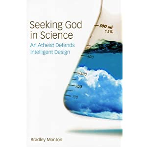 Seeking God in Science: An Atheist Defends Intelligent Design