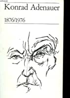 Konrad Adenauer 1876/1976 by Terence Prittie