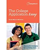 img - for [ [ [ The College Application Essay [ THE COLLEGE APPLICATION ESSAY ] By McGinty, Sarah Myers ( Author )Jul-17-2012 Paperback book / textbook / text book