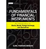 img - for [(Fundamentals of Financial Instruments: An Introduction to Stocks, Bonds, Foreign Exchange,and Derivatives )] [Author: Sunil K. Parameswaran] [Nov-2011] book / textbook / text book