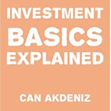 Investment Basics Explained (       UNABRIDGED) by Can Akdeniz Narrated by Andrea Erickson