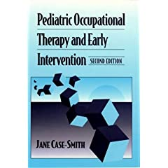Pediatric Occupational Therapy and Early Intervention Book Review