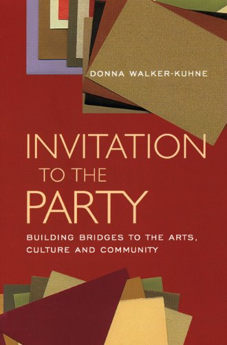 Invitation to the Party: Building Bridges to the Arts,...