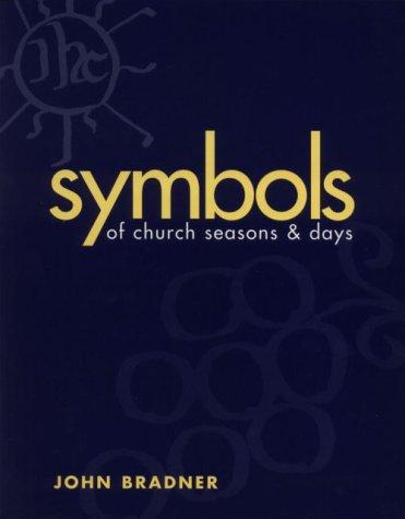 Symbols of Church Seasons and Days, John Bradner