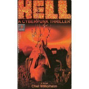 Hell: A Cyberpunk Thriller - A Novel by Chet Williamson