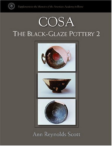Cosa: The Black-Glaze Pottery 2 (Supplements To The Memoirs Of The American Academy In Rome)