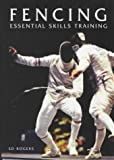 Fencing: Essential Skills Training