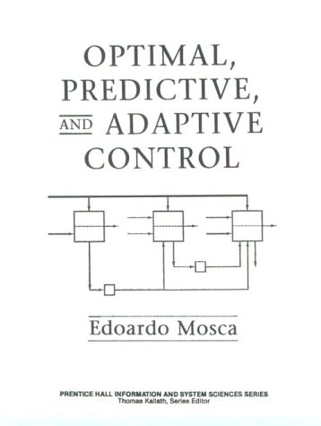 Optimal Predictive and Adaptive Control (Prentice Hall Information and System Sciences)