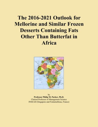 The 2016-2021 Outlook for Mellorine and Similar Frozen Desserts Containing Fats Other Than Butterfat in Africa PDF