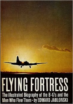 Flying Fortress; the illustrated biography of the B-17s and the men who flew them