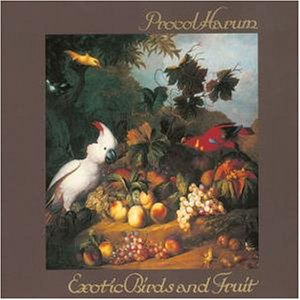 Procol Harum - Exotic Birds & Fruits - Zortam Music