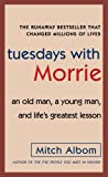 """Tuesdays with Morrie An Old Man, a Young Man, and Life's Greatest Lesson"" av Mitch Albom"