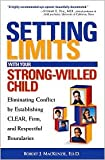 img - for Setting Limits with Your Strong-Willed Child 1st (first) edition Text Only book / textbook / text book