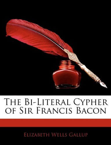 The Bi Literal Cypher of Sir Francis Bacon