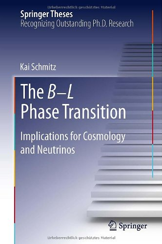 The B-L Phase Transition: Implications for Cosmology and Neutrinos (Springer Theses)