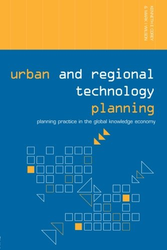 Urban and Regional Technology Planning: Planning Practice in the Global Knowledge Economy