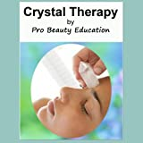 Crystal Therapy Healing Salon Treatments and an A to Z of Crystal Properties [Beauty Therapy Study Guide]