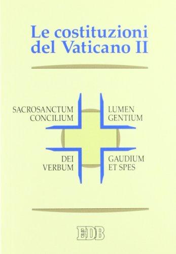 Le Costituzioni del Vaticano II. Sacrosanctum concilium, Lumen gentium, Dei Verbum, Gaudium et spes