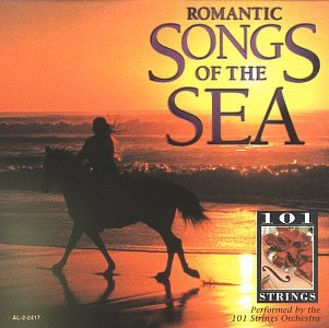 101 Strings Orchestra - Romantic Songs of the Sea - Zortam Music
