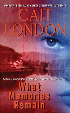 What Memories Remain, CAIT LONDON