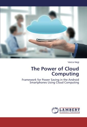 The Power of Cloud Computing: Framework for Power Saving in