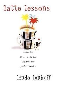 Latte Lessons Linda Lenhoff