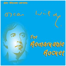 The Remarkable Rocket Audiobook by Oscar Wilde Narrated by Alan Weyman