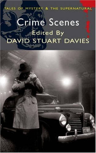 Crime Scenes (Mystery & Supernatural) (Tales of Mystery & the Supernatural), DAVID STUART DAVIES