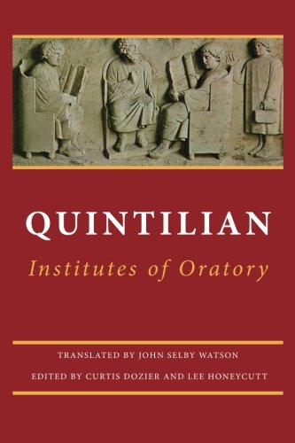 rhetoric and morlity in the institutes of oratory by quintilian