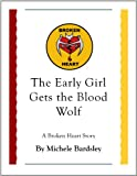 The Early Girl Gets the Blood Wolf (A Broken Heart Short Story)