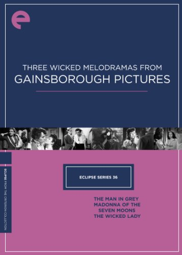Cover art for  Eclipse 36: Three Wicked Melodramas from Gainsborough Pictures: The Man in Grey, Madonna of the Seven Moons, The Wicked Lady (Criterion Collection)